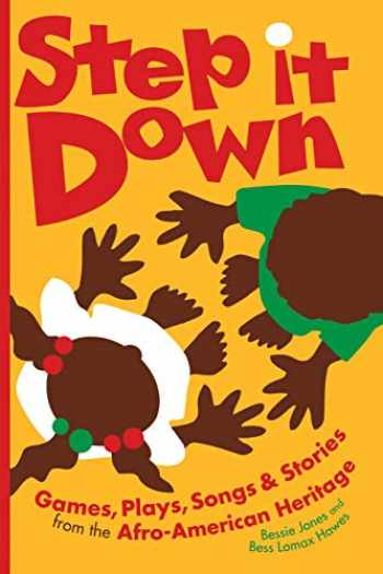 9780820309606-0820309605-Step It Down: Games, Plays, Songs, and Stories from the Afro-American Heritage (Brown Thrasher Books Ser.)