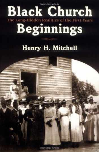 9780802827852-0802827853-Black Church Beginnings: The Long-Hidden Realities of the First Years