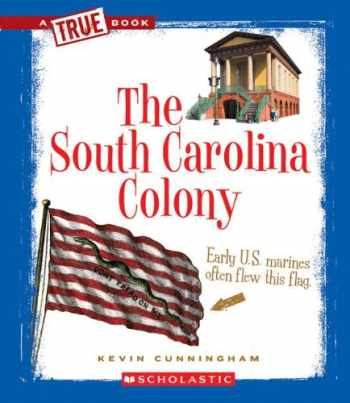 9780531266113-0531266117-The South Carolina Colony (True Books: American History (Paperback))