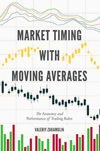 9783319609690-3319609696-Market Timing with Moving Averages: The Anatomy and Performance of Trading Rules (New Developments in Quantitative Trading and Investment)
