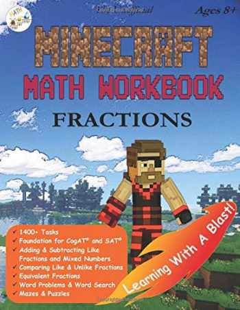9781948737517-1948737515-The Unofficial Minecraft Math Workbook Fractions Ages 8+: Adding, Subtracting, and Comparing Fractions, Word Problems, Coloring, Puzzles, Mazes, Word Search, and more! (Make Math Fun)