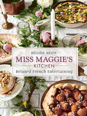 9782080204455-2080204459-Miss Maggie's Kitchen: Relaxed French Entertaining