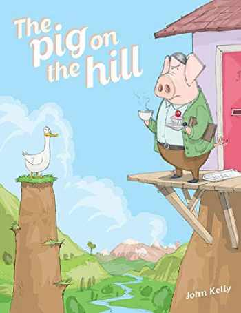 9781937359393-1937359395-The Pig on the Hill