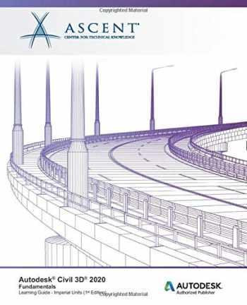 9781947456938-1947456938-Autodesk Civil 3D 2020: Fundamentals (Imperial Units): Autodesk Authorized Publisher