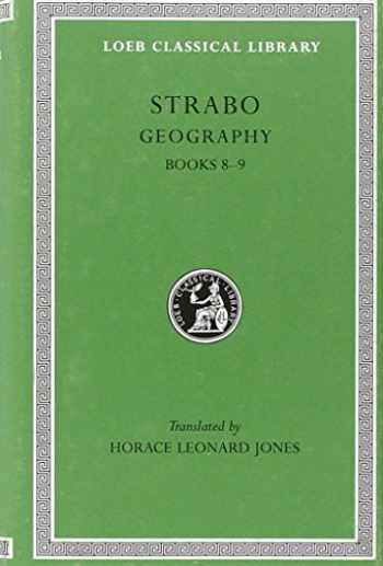 9780674992160-0674992164-Strabo: Geography, Volume IV, Books 8-9 (Loeb Classical Library No. 196)