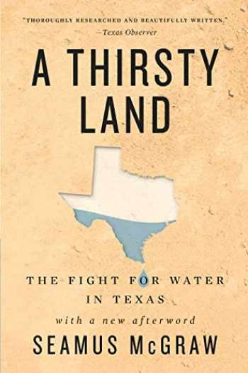 9781477322444-1477322442-A Thirsty Land: The Fight for Water in Texas (Natural Resources Management and Conservation)