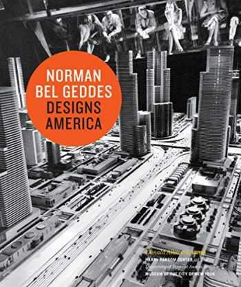 9781419702990-1419702998-Norman Bel Geddes Designs America