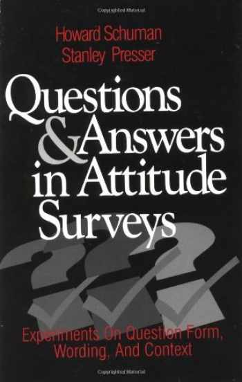 9780761903598-0761903593-Questions and Answers in Attitude Surveys: Experiments on Question Form, Wording, and Context (Quantitative Studies in Social Relation)
