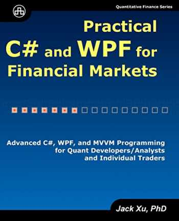 9780979372551-0979372550-Practical C# and WPF for Financial Markets: Advanced C#, WPF, and MVVM Programming for Quant Developers/Analysts and Individual Traders