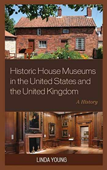 9781442239760-144223976X-Historic House Museums in the United States and the United Kingdom: A History