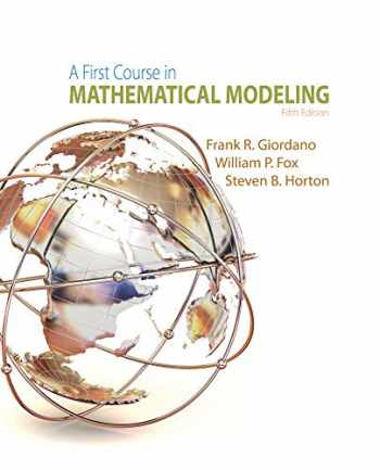 9781285050904-1285050908-A First Course in Mathematical Modeling