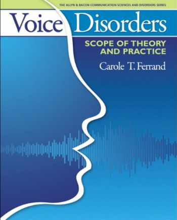 9780205540532-0205540538-Voice Disorders: Scope of Theory and Practice (The Allyn & Bacon Communication Sciences and Disorders Series)