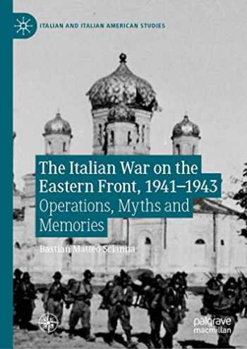 9783030265236-3030265234-The Italian War on the Eastern Front, 1941–1943: Operations, Myths and Memories (Italian and Italian American Studies)