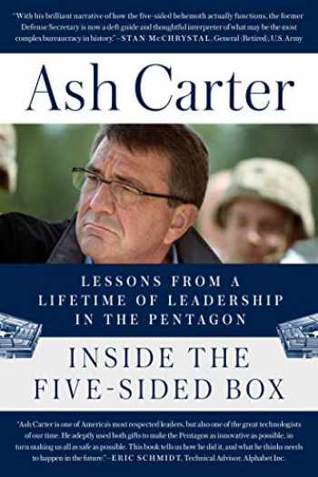 9781524743925-1524743925-Inside the Five-Sided Box: Lessons from a Lifetime of Leadership in the Pentagon