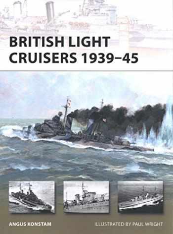 9781849086844-1849086842-British Light Cruisers 1939–45 (New Vanguard)
