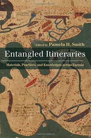 9780822965770-0822965771-Entangled Itineraries: Materials, Practices, and Knowledges across Eurasia
