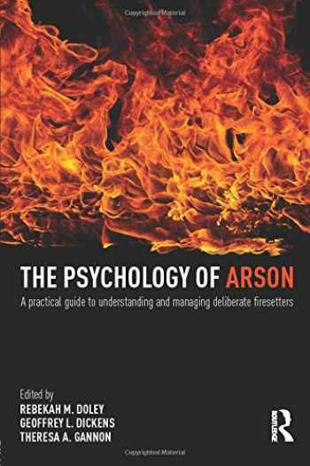 9780415810692-0415810698-The Psychology of Arson: A Practical Guide to Understanding and Managing Deliberate Firesetters