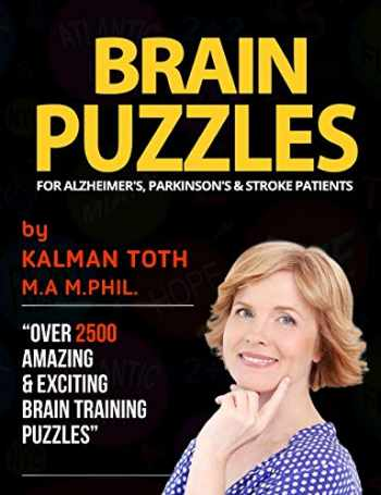 9781533203328-1533203326-Brain Puzzles For Alzheimer's, Parkinson's & Stroke Patients: Improve Memory, Reading, Logic, Math, Writing & Fine Motor Skills