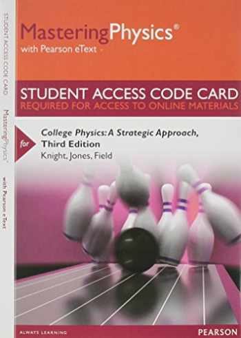 9780321908803-0321908805-Mastering Physics with Pearson eText -- Standalone Access Card -- for College Physics: A Strategic Approach (3rd Edition)