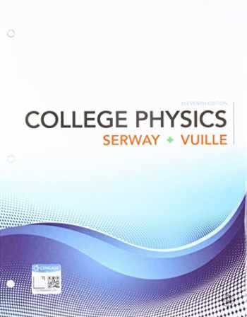 9781337604888-1337604887-Bundle: College Physics, Loose-Leaf Version, 11th + WebAssign Printed Access Card for Serway/Vuille's College Physics, 11th Edition, Single-Term