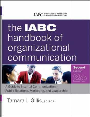 9780470894064-0470894067-The IABC Handbook of Organizational Communication: A Guide to Internal Communication, Public Relations, Marketing, and Leadership