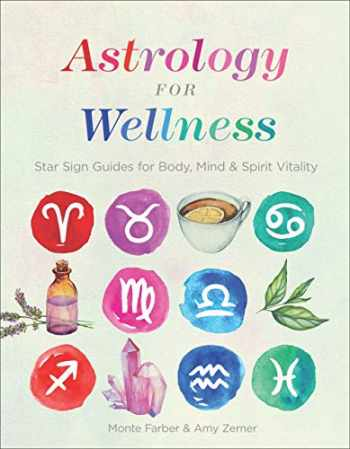 9781454932468-1454932465-Astrology for Wellness: Star Sign Guides for Body, Mind & Spirit Vitality