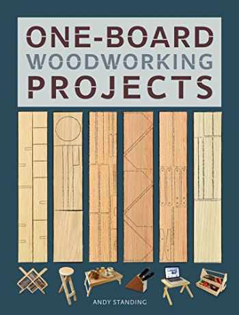 9781600857799-1600857795-One-Board Woodworking Projects