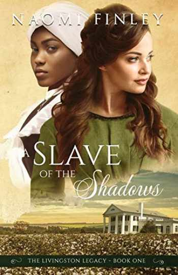 9781775067603-1775067602-A Slave of the Shadows (The Livingston Legacy)