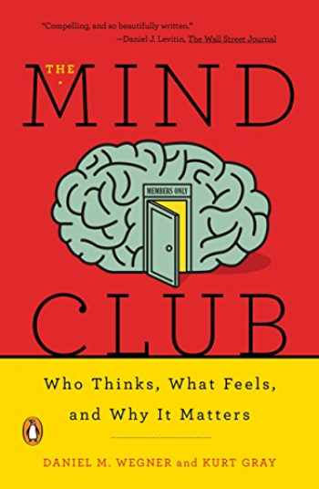 9780143110026-0143110020-The Mind Club: Who Thinks, What Feels, and Why It Matters