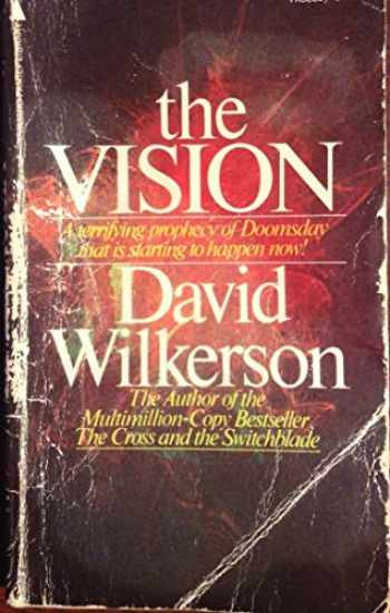 9780515032864-0515032867-The Vision: A Terrifying Prophecy of Doomsday that is Starting to Happen Now!
