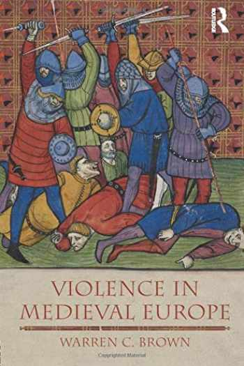 9781405811644-1405811641-Violence in Medieval Europe (The Medieval World)