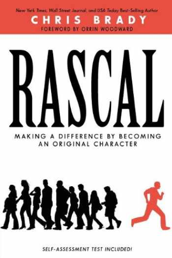 9780985338718-0985338717-Rascal: Making a Difference by Becoming an Original Character