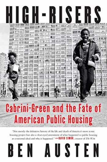9780062235077-0062235079-High-Risers: Cabrini-Green and the Fate of American Public Housing
