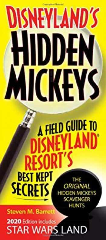 9780578413501-0578413507-Disneyland's Hidden Mickeys: A Field Guide to Disneyland Resort's Best Kept Secrets