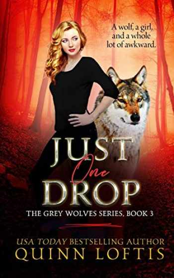 9781477522981-1477522980-Just One Drop (The Grey Wolves Series)