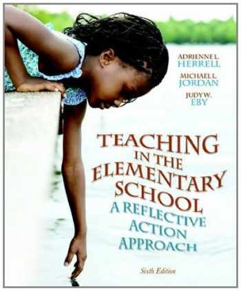 9780132696180-0132696185-Teaching in the Elementary School: A Reflective Action Approach (6th Edition)