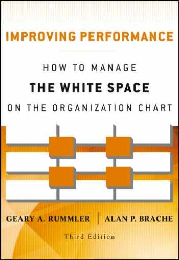 9781118143704-1118143701-Improving Performance: How to Manage the White Space on the Organization Chart