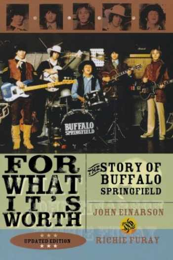 9780815412816-0815412819-For What It's Worth: The Story of Buffalo Springfield