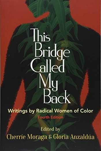 9781438454382-1438454384-This Bridge Called My Back, Fourth Edition: Writings by Radical Women of Color