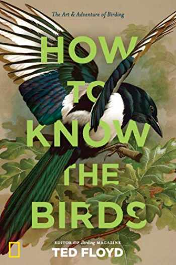 9781426220036-1426220030-How to Know the Birds: The Art and Adventure of Birding