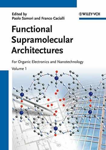 9783527326112-3527326111-Functional Supramolecular Architectures, 2 Volume Set: For Organic Electronics and Nanotechnology