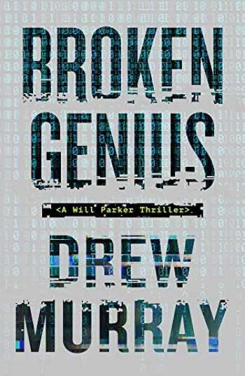 9781608093885-1608093883-Broken Genius (1) (A Will Parker Thriller)