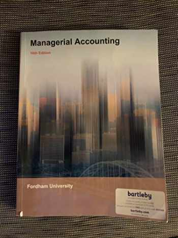 9781307054774-1307054773-Managerial Accounting 16th Edition Fordham University