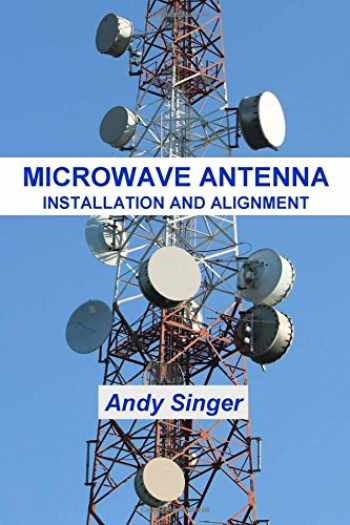 9780999004500-0999004506-Microwave Antenna Installation and Alignment