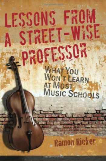 9780982863909-098286390X-Lessons from a Street-Wise Professor: What You Won't Learn at Most Music Schools