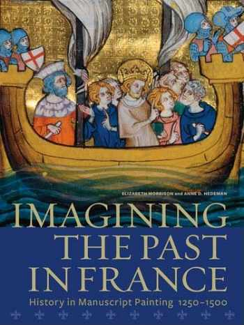 9781606060292-1606060295-Imagining the Past in France: History in Manuscript Painting, 1250-1500