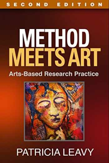 9781462513321-1462513328-Method Meets Art, Second Edition: Arts-Based Research Practice