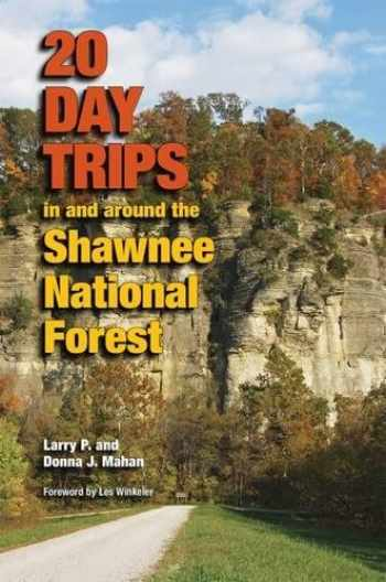 9780809332557-0809332558-20 Day Trips in and around the Shawnee National Forest (Shawnee Books)