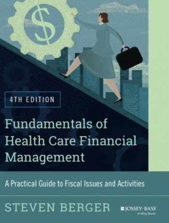 9781118801680-1118801687-Fundamentals of Health Care Financial Management: A Practical Guide to Fiscal Issues and Activities, 4th Edition (Jossey-Bass Public Health)