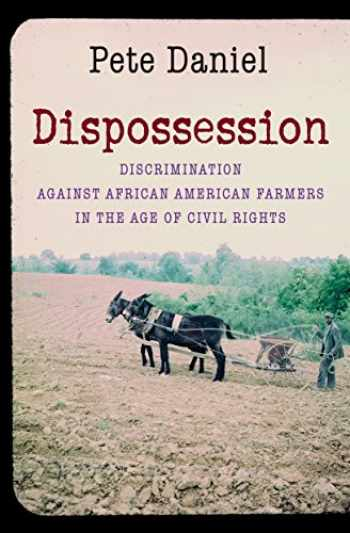 9781469622071-1469622076-Dispossession: Discrimination against African American Farmers in the Age of Civil Rights